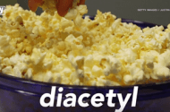 Diacetyl Gets the Boot over Popcorn Workers Lung Concerns